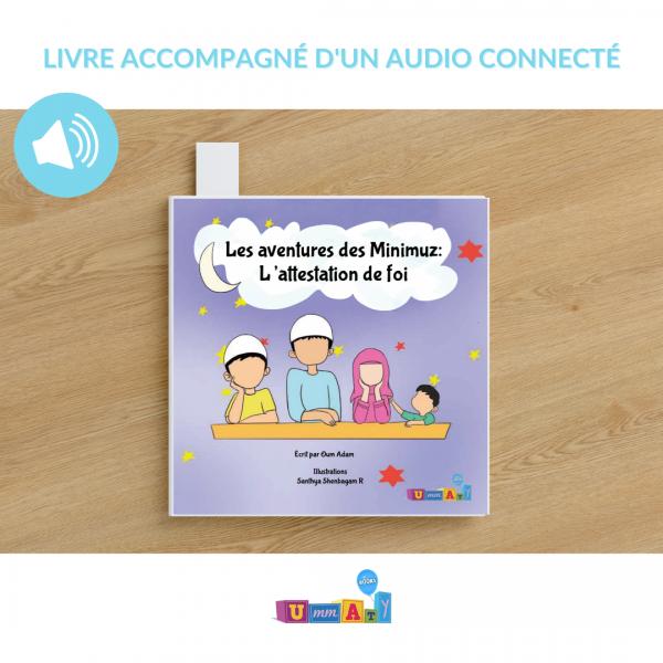 """Livre audio connecté - Les aventures des Minimuz """"L'attestation de foi"""" : Les Minimuz sont confrontés à une énigme sur l'attestation de foi.."""